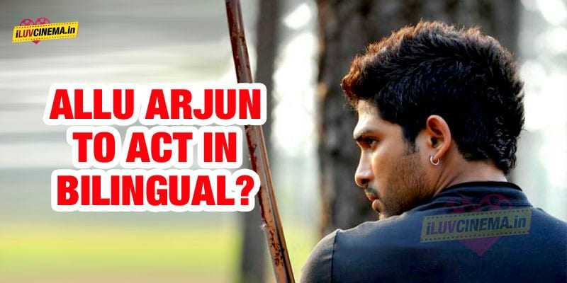 Stylish Star Allu Arjun to act in bilingual