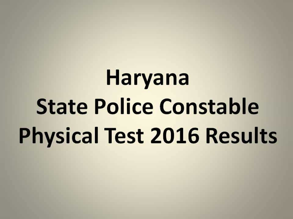 Haryana State Police Constable Physical Test 2016 Result Declared: Check HSSC PET PST Results @ www.hssc.gov.in