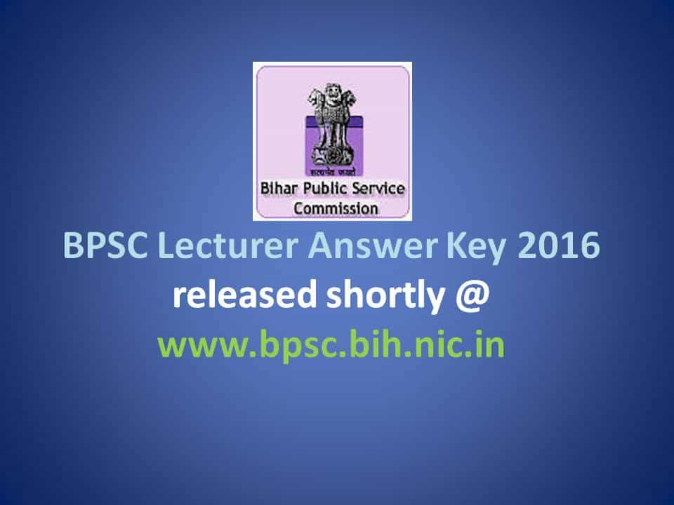 BPSC Lecturer Answer Key 2016 to be released shortly @ www.bpsc.bih.nic.in