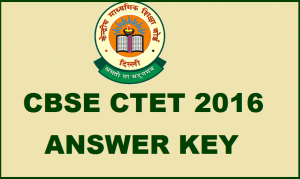 CTET Answer key September 2016 Official Cut Off awaited, Unofficial Out: Download